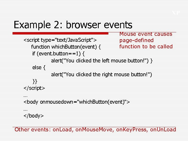 XP Example 2: browser events Mouse event causes page-defined function to be called <script