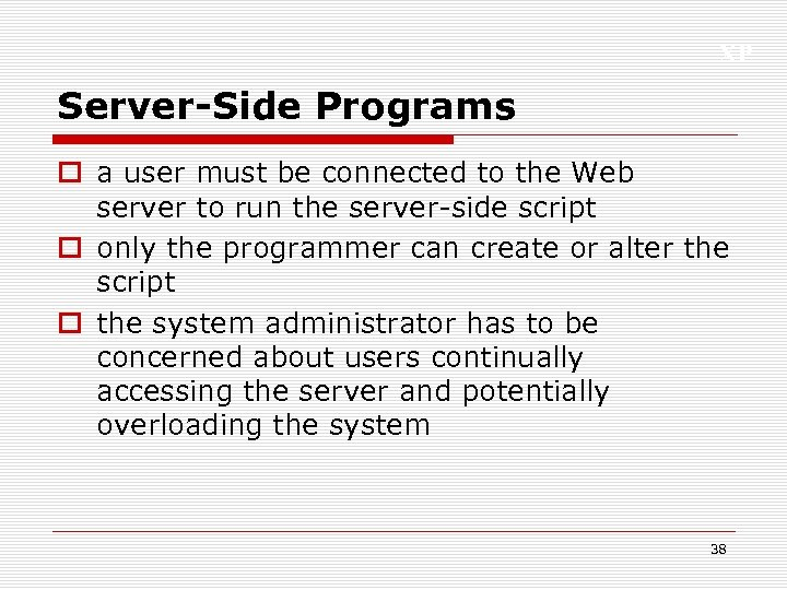 XP Server-Side Programs o a user must be connected to the Web server to