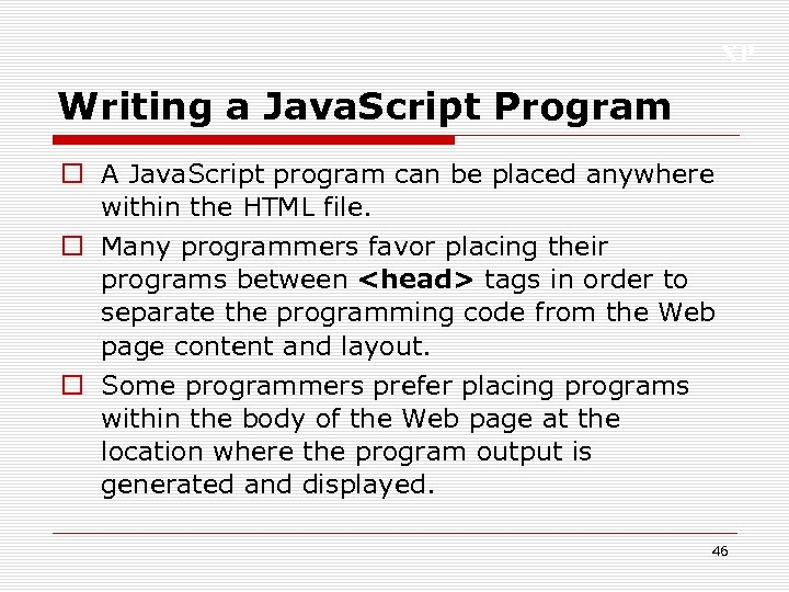 XP Writing a Java. Script Program o A Java. Script program can be placed