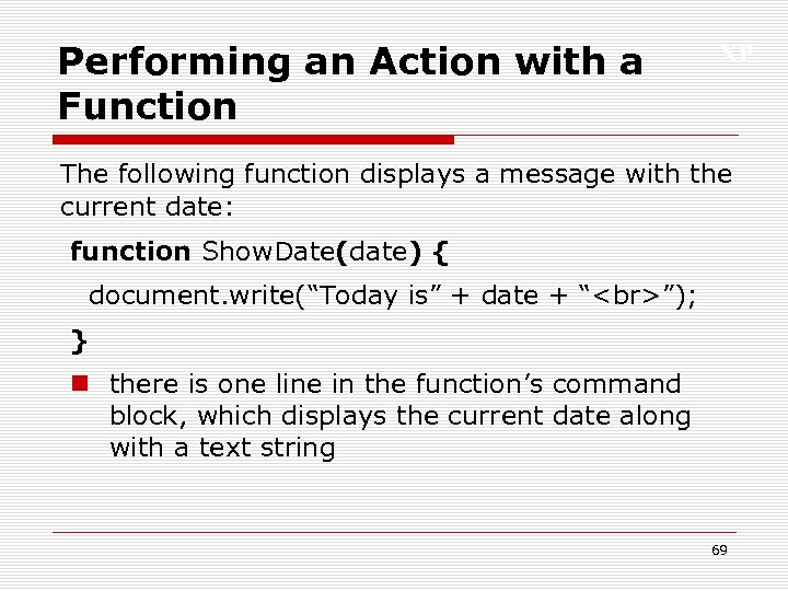 Performing an Action with a Function XP The following function displays a message with