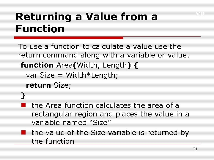Returning a Value from a Function XP To use a function to calculate a