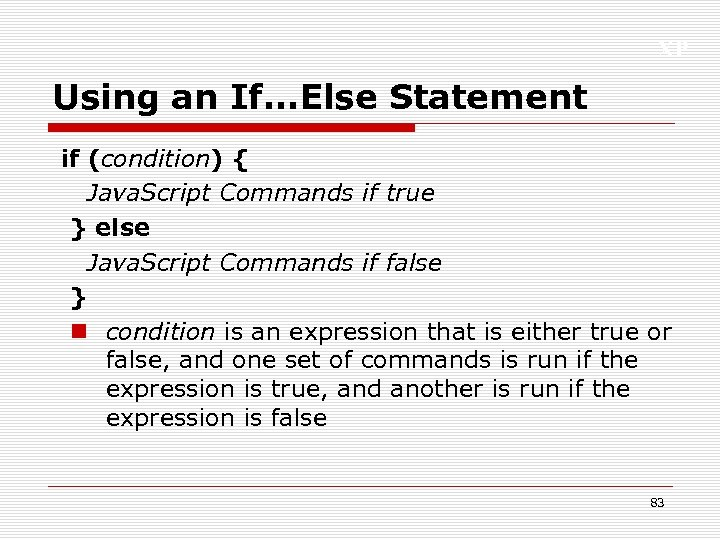 XP Using an If. . . Else Statement if (condition) { Java. Script Commands