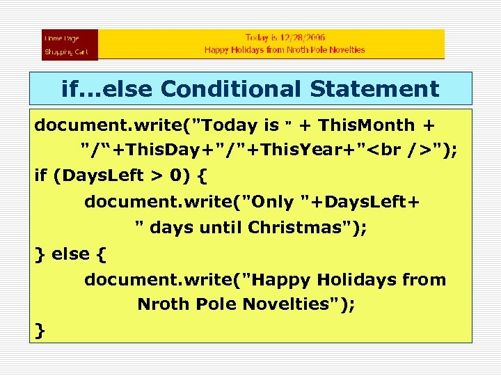if. . . else Conditional Statement document. write(