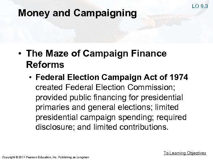 LO 9. 3 Money and Campaigning • The Maze of Campaign Finance Reforms •