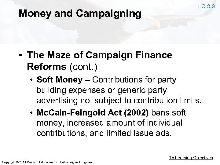 LO 9. 3 Money and Campaigning • The Maze of Campaign Finance Reforms (cont.