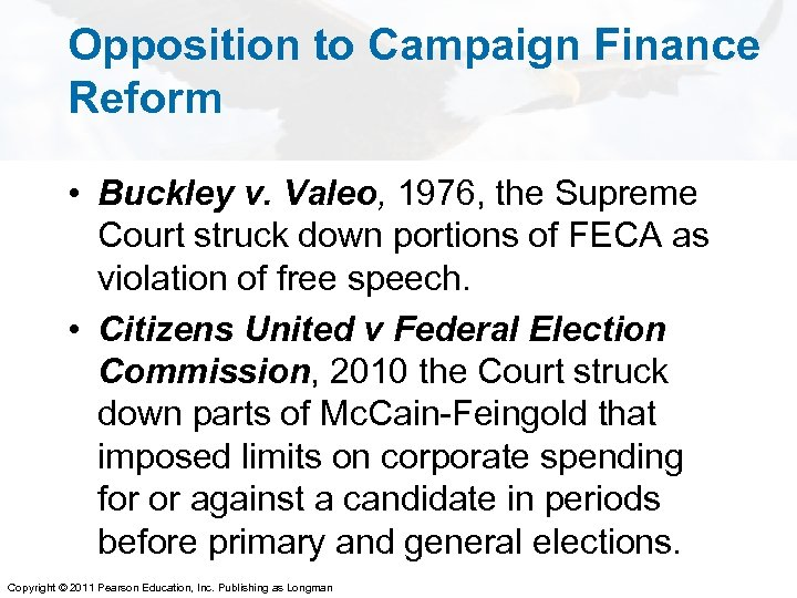 Opposition to Campaign Finance Reform • Buckley v. Valeo, 1976, the Supreme Court struck