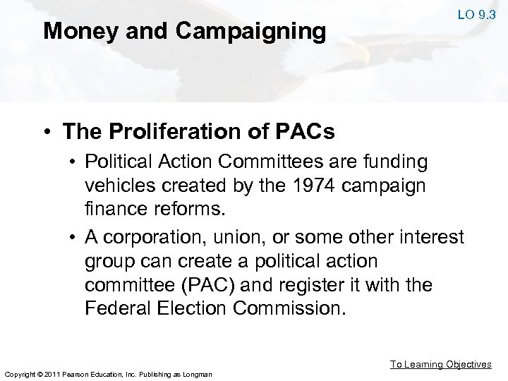 Money and Campaigning LO 9. 3 • The Proliferation of PACs • Political Action