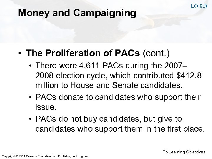 LO 9. 3 Money and Campaigning • The Proliferation of PACs (cont. ) •