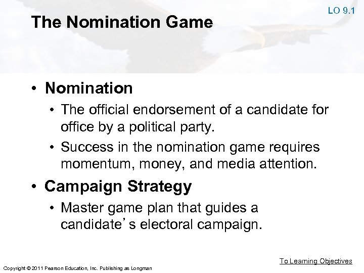 The Nomination Game LO 9. 1 • Nomination • The official endorsement of a