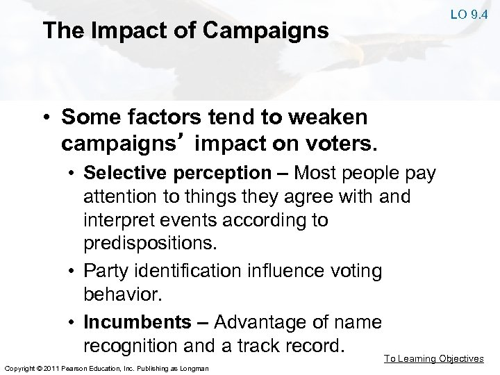 The Impact of Campaigns LO 9. 4 • Some factors tend to weaken campaigns'