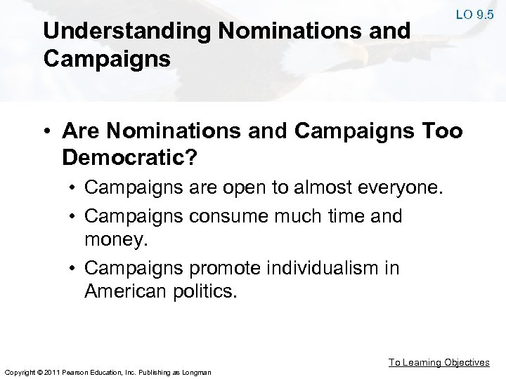 Understanding Nominations and Campaigns LO 9. 5 • Are Nominations and Campaigns Too Democratic?
