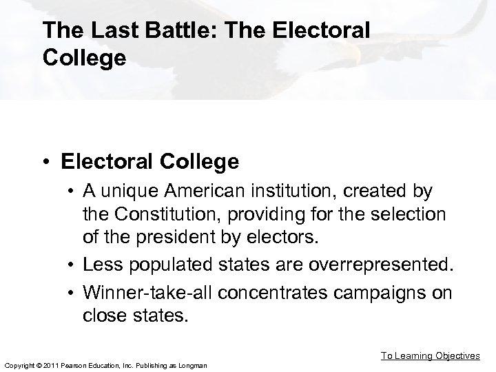 The Last Battle: The Electoral College • Electoral College • A unique American institution,