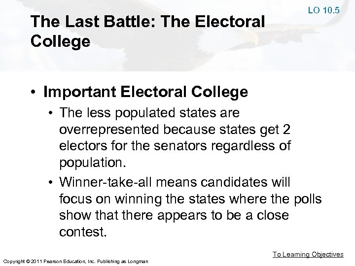 The Last Battle: The Electoral College LO 10. 5 • Important Electoral College •