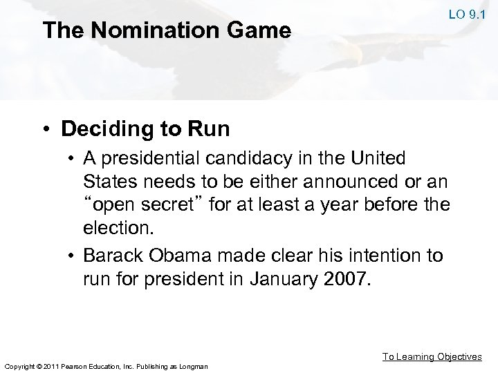 The Nomination Game LO 9. 1 • Deciding to Run • A presidential candidacy