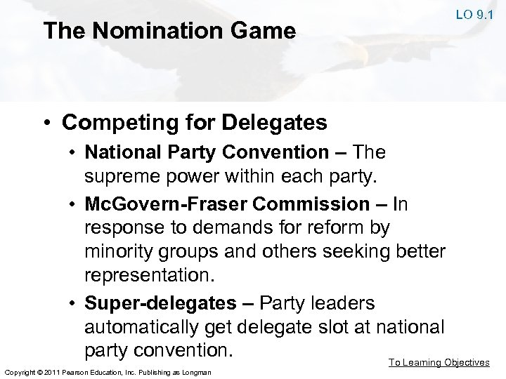 The Nomination Game LO 9. 1 • Competing for Delegates • National Party Convention