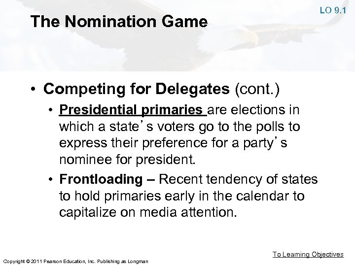 LO 9. 1 The Nomination Game • Competing for Delegates (cont. ) • Presidential
