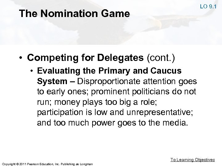 LO 9. 1 The Nomination Game • Competing for Delegates (cont. ) • Evaluating