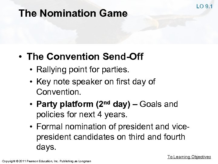 LO 9. 1 The Nomination Game • The Convention Send-Off • Rallying point for