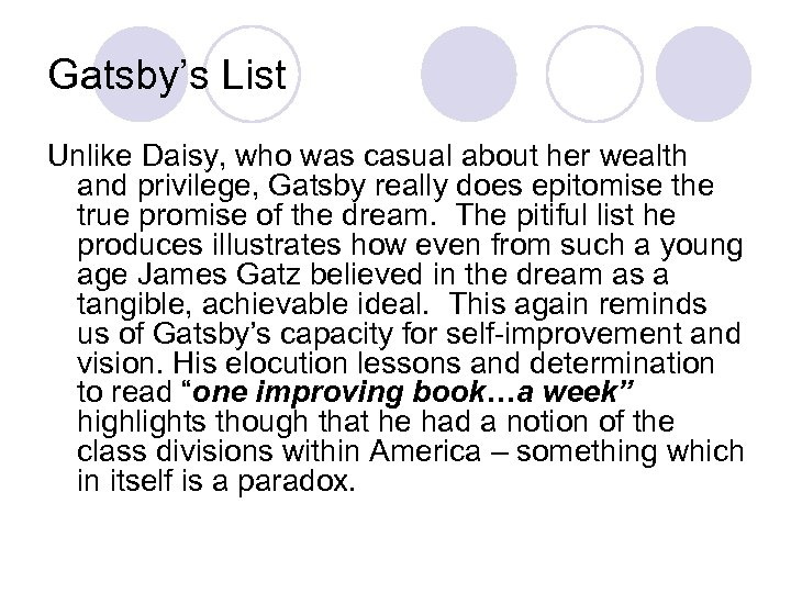 Gatsby's List Unlike Daisy, who was casual about her wealth and privilege, Gatsby really