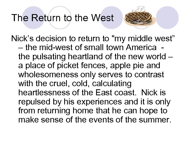 The Return to the West Nick's decision to return to