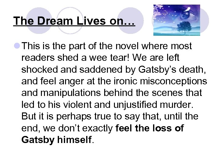 The Dream Lives on… l This is the part of the novel where most