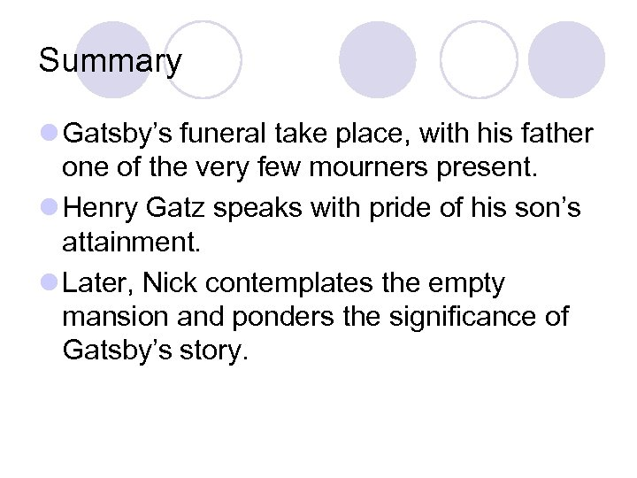 Summary l Gatsby's funeral take place, with his father one of the very few