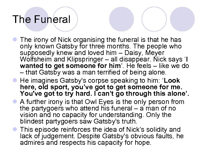 The Funeral l The irony of Nick organising the funeral is that he has