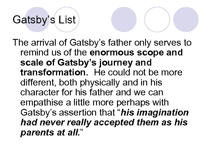 Gatsby's List The arrival of Gatsby's father only serves to remind us of the