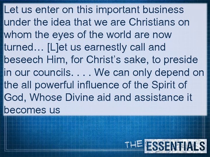 Let us enter on this important business under the idea that we are Christians