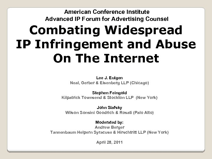 American Conference Institute Advanced IP Forum for Advertising Counsel Combating Widespread IP Infringement and