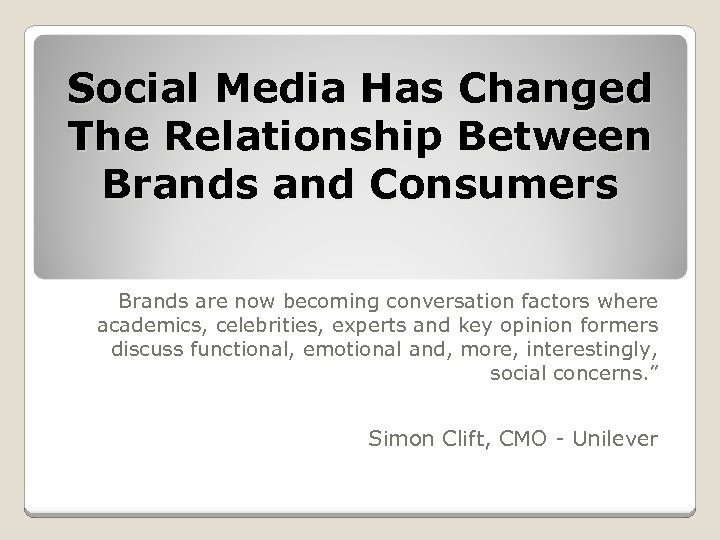 Social Media Has Changed The Relationship Between Brands and Consumers Brands are now becoming