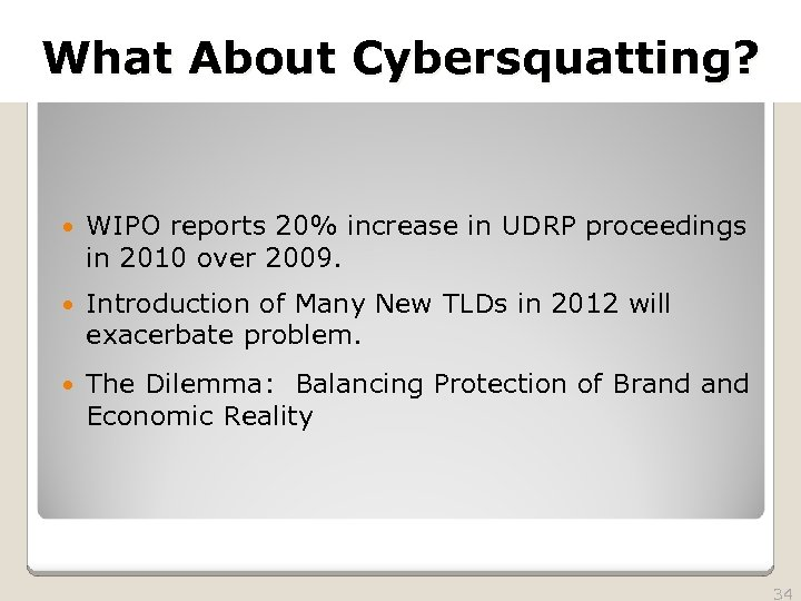 2010 TRADEMARK LAW SEMINAR What About Cybersquatting? THE FUTURE OF BRAND PROTECTION WIPO reports
