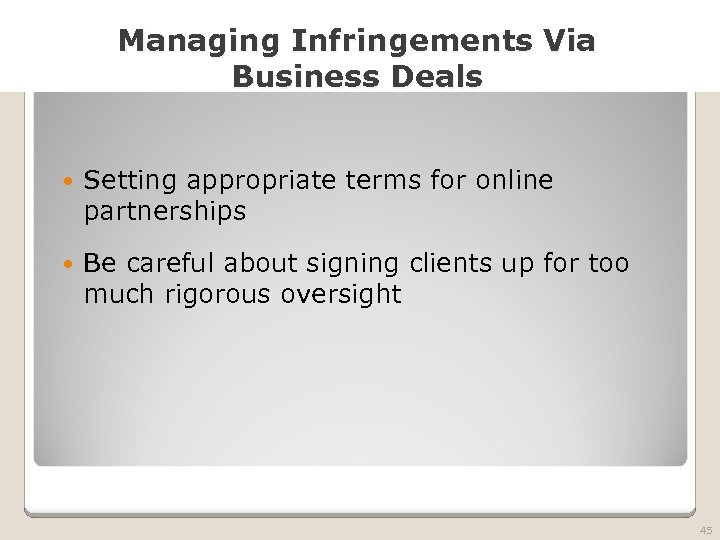 2010 TRADEMARK LAW SEMINAR THE FUTURE OF BRAND PROTECTION Managing Infringements Via Business Deals
