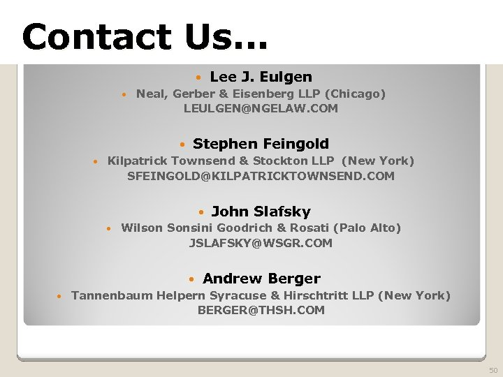 2010 TRADEMARK LAW SEMINAR Contact Us… THE FUTURE OF BRAND PROTECTION Lee J. Eulgen