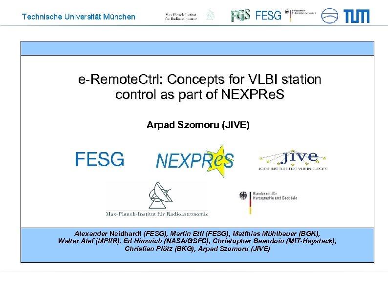 e-Remote. Ctrl: Concepts for VLBI station control as part of NEXPRe. S Arpad Szomoru