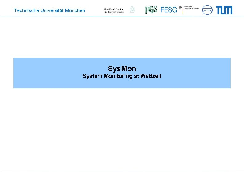 Sys. Mon System Monitoring at Wettzell