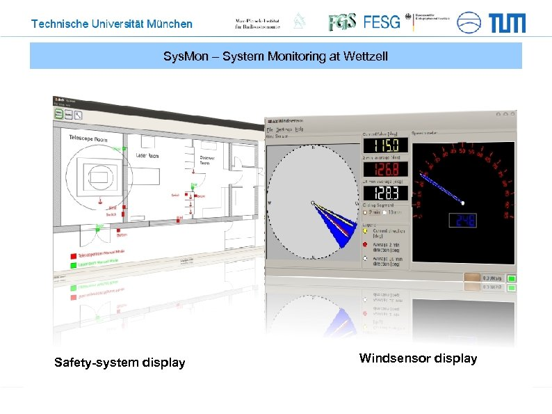 Sys. Mon – System Monitoring at Wettzell Safety-system display Windsensor display