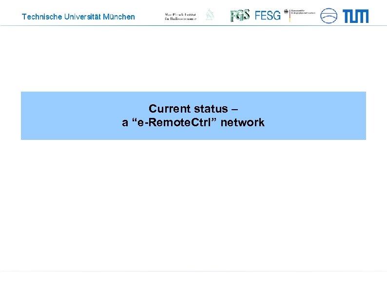 """Current status – a """"e-Remote. Ctrl"""" network"""