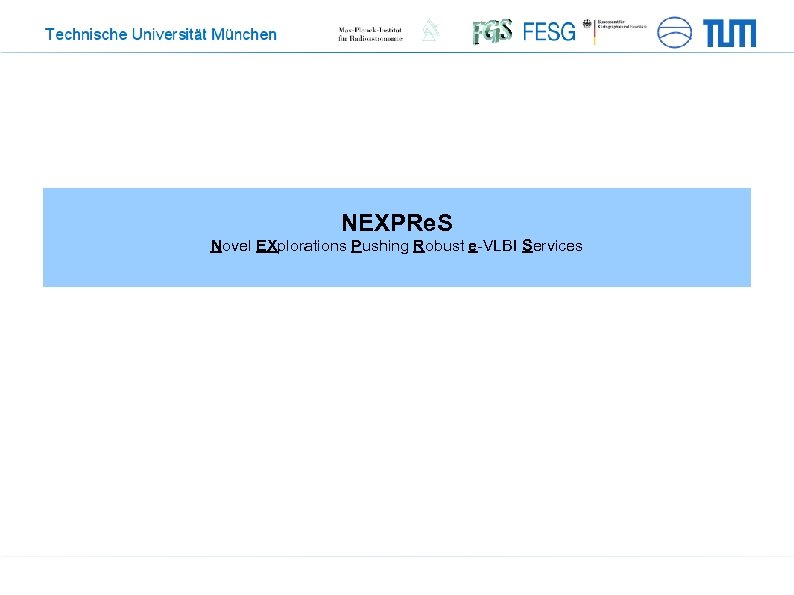 NEXPRe. S Novel EXplorations Pushing Robust e-VLBI Services