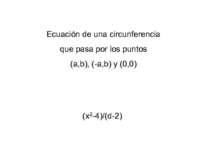 Ecuación de una circunferencia que pasa por los puntos (a, b), (-a, b) y