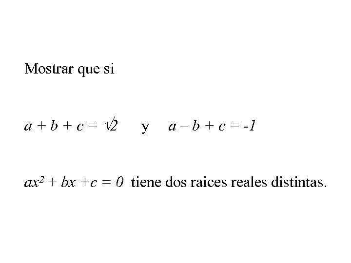 Mostrar que si a + b + c = 2 y a – b