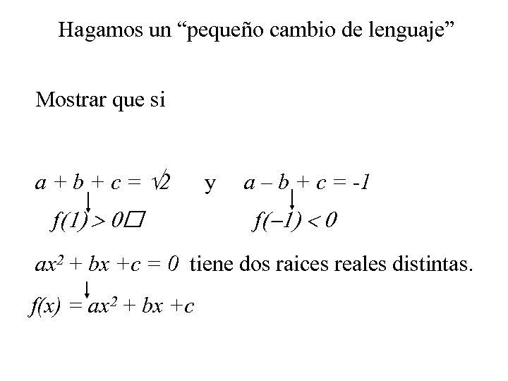 """Hagamos un """"pequeño cambio de lenguaje"""" Mostrar que si a + b + c"""