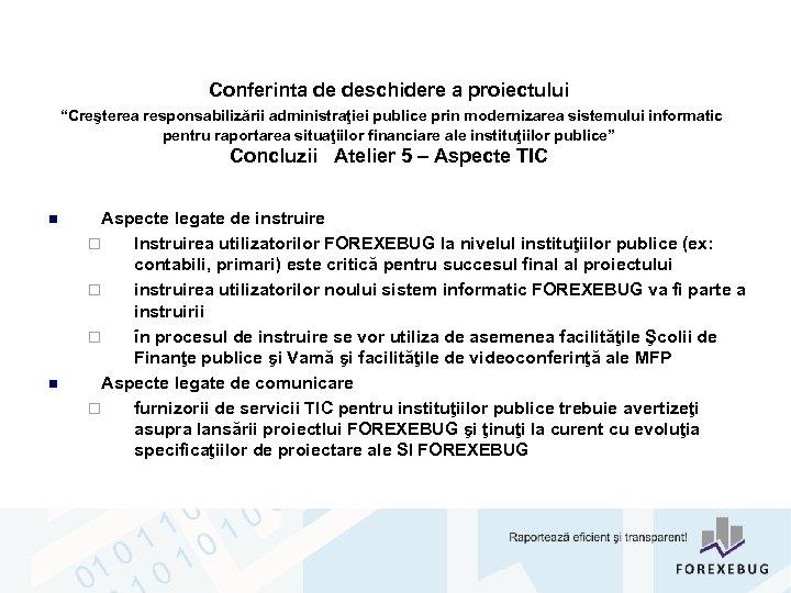 """Conferinta de deschidere a proiectului """"Creşterea responsabilizării administraţiei publice prin modernizarea sistemului informatic pentru"""