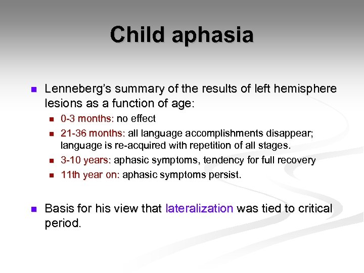 Child aphasia n Lenneberg's summary of the results of left hemisphere lesions as a