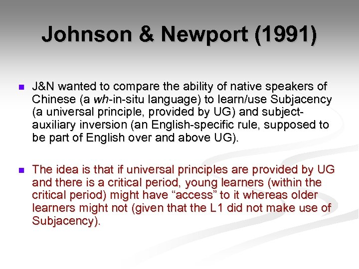 Johnson & Newport (1991) n J&N wanted to compare the ability of native speakers