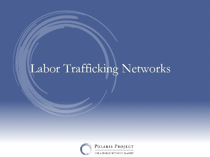 Labor Trafficking Networks