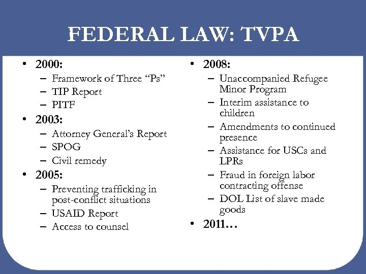"FEDERAL LAW: TVPA • 2000: – Framework of Three ""Ps"" – TIP Report –"