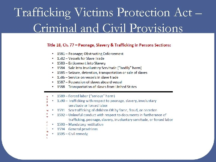 Trafficking Victims Protection Act – Criminal and Civil Provisions