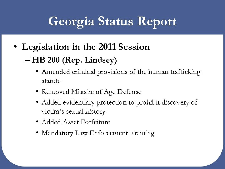 Georgia Status Report • Legislation in the 2011 Session – HB 200 (Rep. Lindsey)