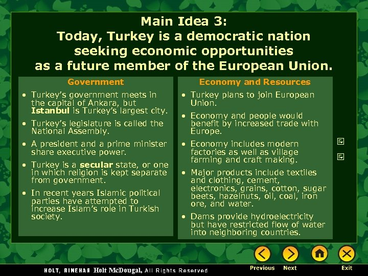 Main Idea 3: Today, Turkey is a democratic nation seeking economic opportunities as a